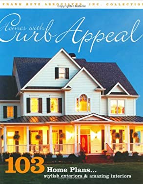 Homes with Curb Appeal: 103 Home Plans with Stylish Exteriors and Amazing Interiors 9781932553086