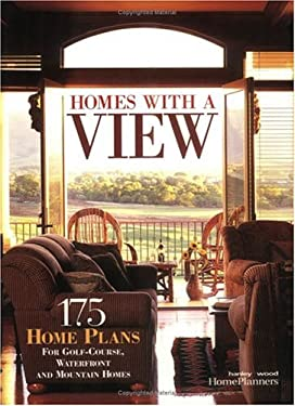 Homes with a View: 175 Plans for Golf Courses, Waterfront and Mountain Homes 9781931131254