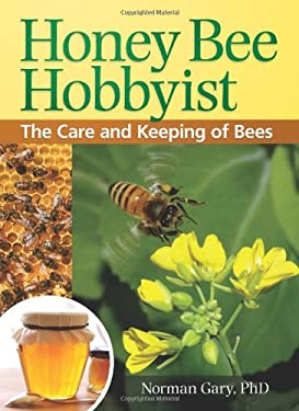 Honey Bee Hobbyist: The Care and Keeping of Bees 9781933958941