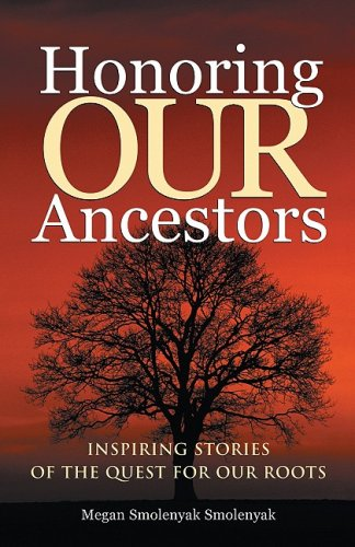 Honoring Our Ancestors: Inspiring Stories of the Quest for Our Roots 9781931279000