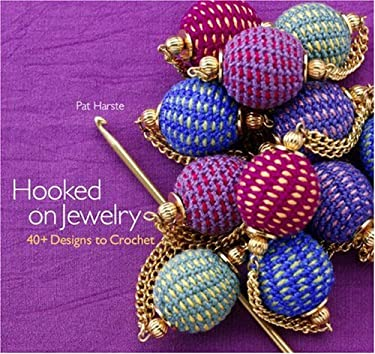 Hooked on Jewelry: 40+ Designs to Crochet 9781933027777
