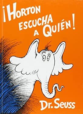 Horton Escucha A Quien! = Horton Hears a Who! 9781930332355