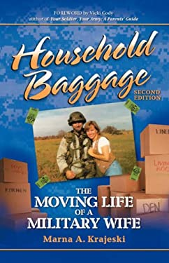 Household Baggage: The Moving Life of a Military Wife (2nd Edition) 9781932279566