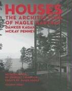 Houses: The Architecture of Nagle Hartray, Danker Kagan, McKay Penney 9781931536448