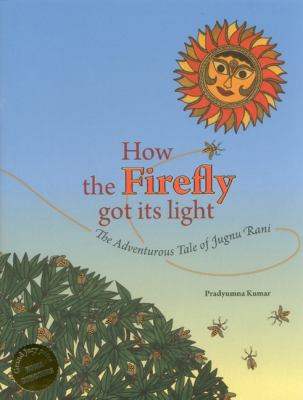 How the Firefly Got Its Light 9781935677253