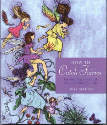 How to Catch Fairies 9781931412216
