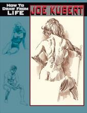 Joe Kubert How to Draw from Life PB 7823718