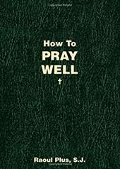 How to Pray Well 7811144