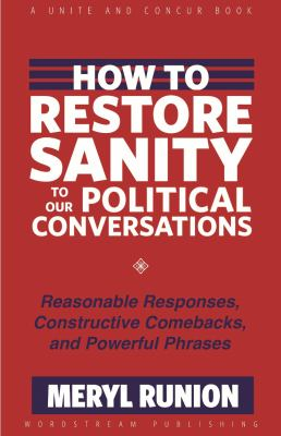 How to Restore Sanity to Our Political Conversations 9781935758068