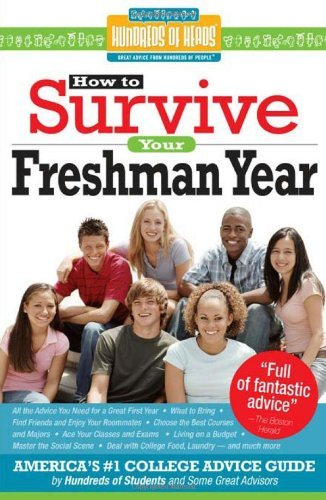 How to Survive Your Freshman Year 9781933512310