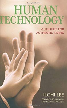 Human Technology: A Toolkit for Authentic Living 9781932843118