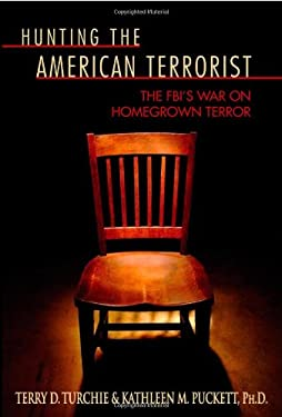 Hunting the American Terrorist: The FBI's War on Homegrown Terror 9781933909349