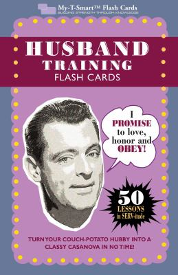 Husband Training Flash Cards: 50 Lessons in Serv-itude 9781933662756