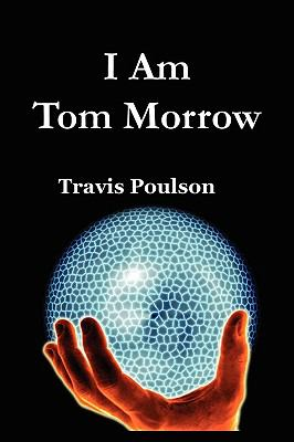 I Am Tom Morrow 9781935290070