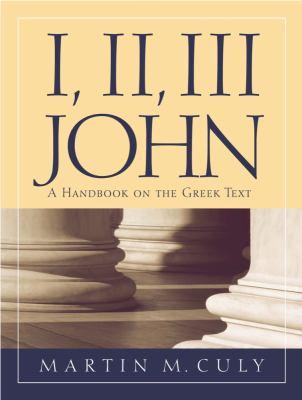 I, II, III John: A Handbook on the Greek Text 9781932792089