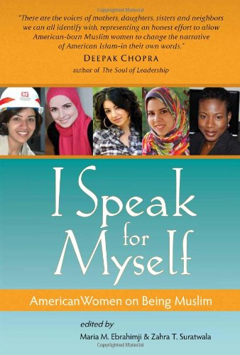 I Speak for Myself: American Women on Being Muslim 9781935952008