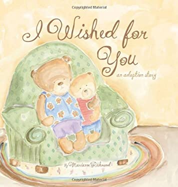 I Wished for You: An Adoption Story 9781934082065