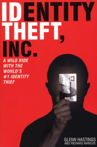 Identity Theft, Inc.: A Wild Ride with the World's #1 Identity Thief 9781932857412