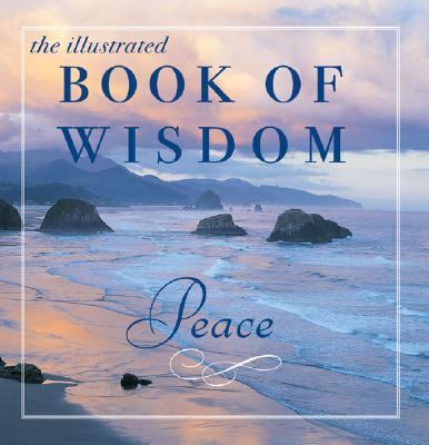 Illustrated Book of Wisdom: Peace & Serenity 9781933317410