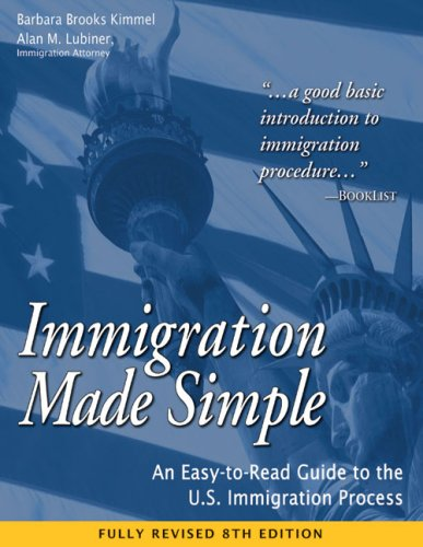 Immigration Made Simple: An Easy-To-Read Guide to the U.S. Immigration Process 9781932919165