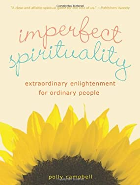 Imperfect Spirituality: Extraordinary Enlightenment for Ordinary People 9781936740185