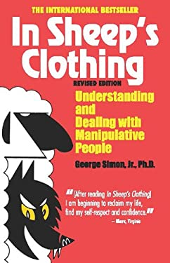 In Sheep's Clothing: Understanding and Dealing with Manipulative People 9781935166306
