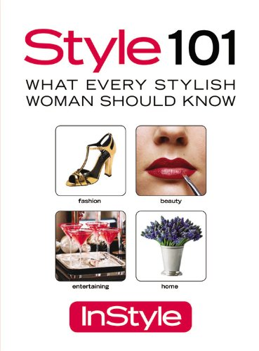 In Style 101: What Every Stylish Woman Should Know 9781933821887