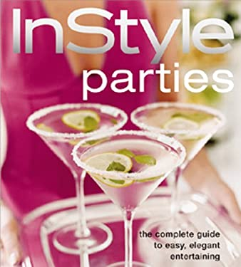 In Style Parties: The Complete Guide to Easy, Elegant Entertainment 9781932994117