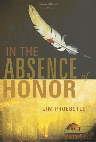 In the Absence of Honor 9781934572047