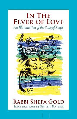 In the Fever of Love: An Illumination of the Song of Songs 9781934730263