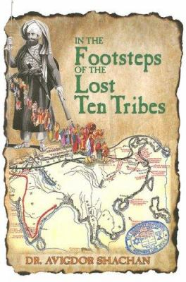 In the Footsteps of the Lost Ten Tribes 9781932687972