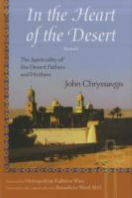 In the Heart of the Desert: The Spirituality of the Desert Fathers and Mothers: With a Translation of Abba Zosimas' Reflections 9781933316567