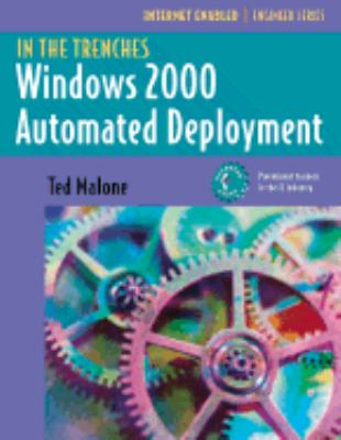 In the Trenches: Windows 2000 Automated Deployment
