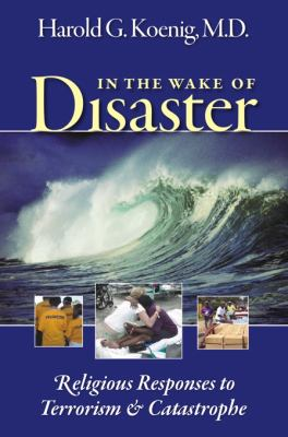 In the Wake of Disaster: Religious Responses to Terrorism & Catastrophe 9781932031997
