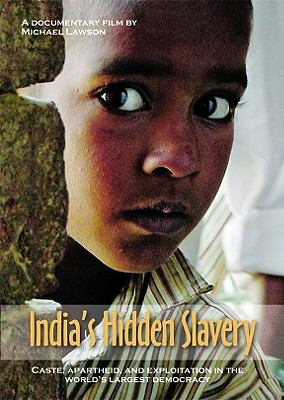 India's Hidden Slavery DVD: Caste, Apartheid and Exploitation in the World's Largest Democracy 9781934068854