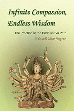 Infinite Compassion, Endless Wisdom: The Practice of the Bodhisattva Path 9781932293364