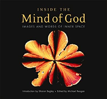 Inside the Mind of God: Images and Words of Innter Space 9781932031904