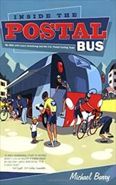 Inside the Postal Bus: My Ride with Lance Armstrong and the