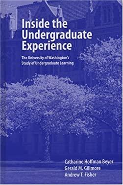 Inside the Undergraduate Experience: The University of Washington's Study of Undergraduate Learning 9781933371269