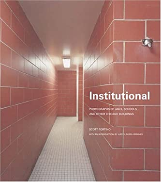 Institutional: Photographs of Jails, Schools, and Other Chicago Buildings 9781930066397