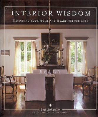 Interior Wisdom: Designing Your Heart and Home for the Lord 9781933979304