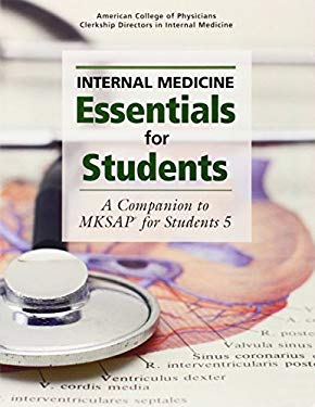 Internal Medicine Essentials for Students: A Companion to MKSAP for Students 5 9781934465431