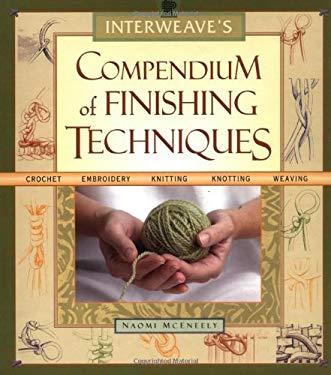Interweave's Compendium of Finishing Techniques 9781931499194