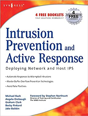 Intrusion Prevention and Active Response: Deploying Network and Host IPS 9781932266474