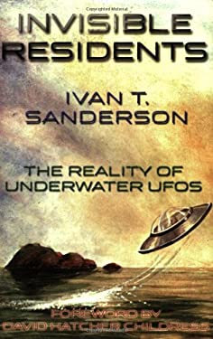 Invisible Residents: The Reality of Underwater UFOs 9781931882200