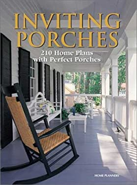 Inviting Porches: 210 Home Plans with Perfect Porches 9781931131100