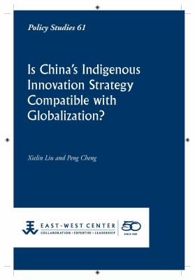 Is China's Indigenous Innovation Strategy Compatible with Globalization? 9781932728965