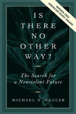 Is There No Other Way?: The Search for a Nonviolent Future 9781930722354