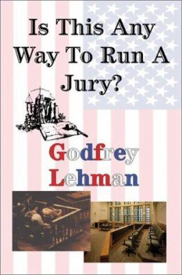 Is This Any Way to Run a Jury?