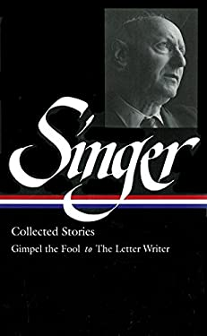 Isaac Bashevis Singer Stories V. 1 Gimpel: Gimpel the Fool to Seance 9781931082617
